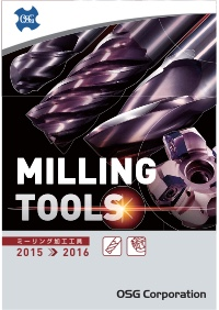 OSG Corporation Catalogue - Milling Tools 2015-2016