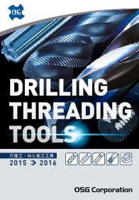 OSG Corporation Catalogue - Drilling Threading Tools 2015-2016